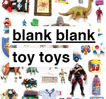 BLANK BLANK TOY TOYS